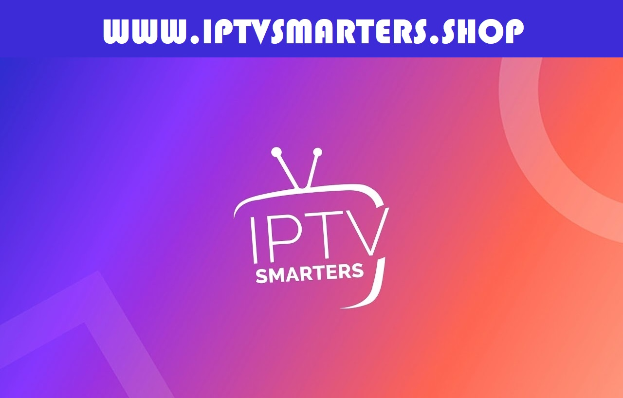 BEST IPTV SMARTERS SUBSCRIPTIONS 2021
